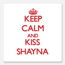 "Keep Calm and Kiss Shayna Square Car Magnet 3"" x 3"