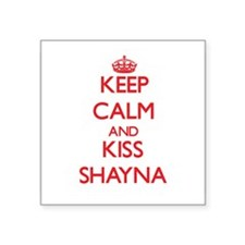 Keep Calm and Kiss Shayna Sticker