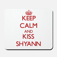 Keep Calm and Kiss Shyann Mousepad