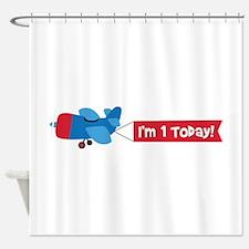 IM 1 TODAY! Shower Curtain