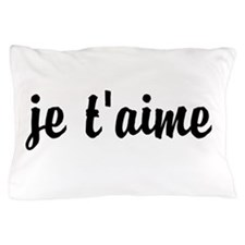 je t'aime I LOVE YOU in French Pillow Case