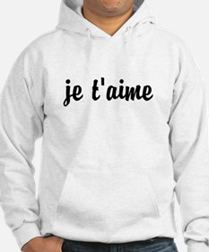je t'aime I LOVE YOU in French Hoodie