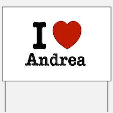 I love Andrea Yard Sign