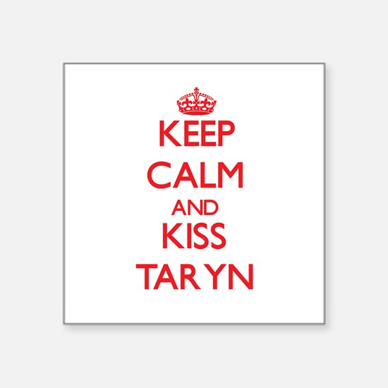 Keep Calm and Kiss Taryn Sticker