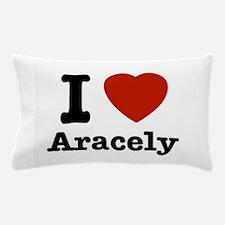 I love Aracely Pillow Case