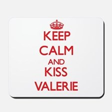 Keep Calm and Kiss Valerie Mousepad