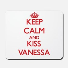Keep Calm and Kiss Vanessa Mousepad