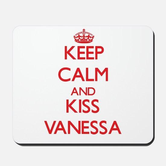 Keep Calm and Kiss Vanessa Mousepad