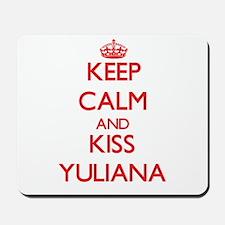 Keep Calm and Kiss Yuliana Mousepad