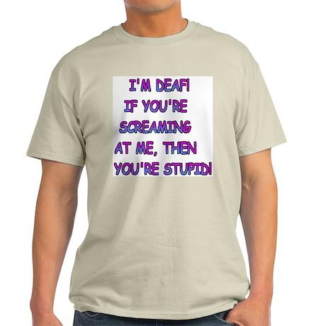 I'm Deaf... Ash Grey T-Shirt