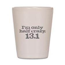 Half Crazy Marathon Gray.png Shot Glass