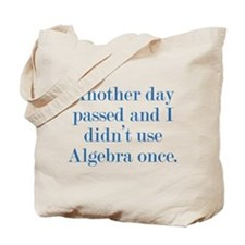 Another Day Passed Tote Bag