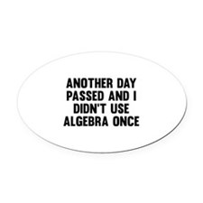 Another Day Passed Oval Car Magnet
