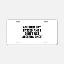 Another Day Passed Aluminum License Plate