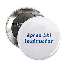 "Apres Ski Instructor 2.25"" Button"