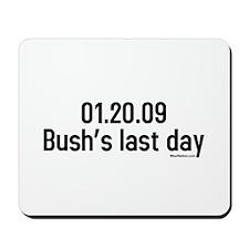 01.20.09 bushs last day Mousepad