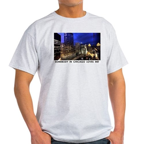 Someone in Chicago Loves Me T-Shirt