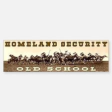 HOMELAND SECURITY - OLD SCHOOL Bumper Bumper Bumper Sticker