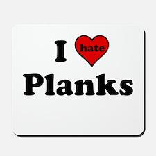 I Heart (hate) Planks Mousepad