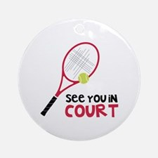See You In Court Ornament (Round)