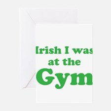 Irish I was at the Gym Greeting Cards