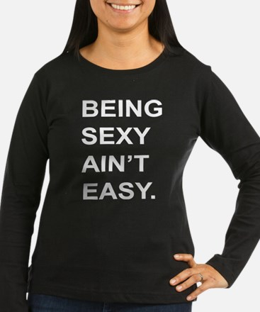 Being Sexy Long Sleeve T-Shirt