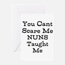 You Cant Scare Me Nuns Taught Me Greeting Cards