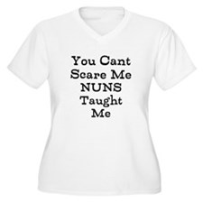You Cant Scare Me Nuns Taught Me Plus Size T-Shirt
