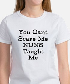 You Cant Scare Me Nuns Taught Me T-Shirt