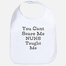 You Cant Scare Me Nuns Taught Me Bib