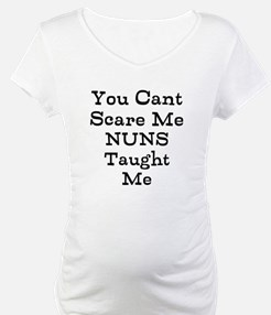 You Cant Scare Me Nuns Taught Me Shirt