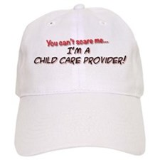 You Cant Scare Me - Im a Child Care Provider! Base