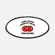 I Feel Good From My Head Tomatoes Patches