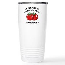 I Feel Good From My Head Tomatoes Travel Mug