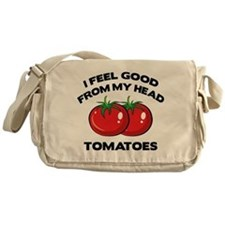 I Feel Good From My Head Tomatoes Messenger Bag