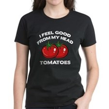 I Feel Good From My Head Tomatoes Tee