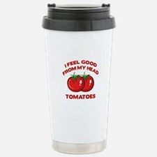 I Feel Good From My Head Tomatoes Stainless Steel