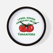 I Feel Good From My Head Tomatoes Wall Clock