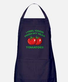 I Feel Good From My Head Tomatoes Apron (dark)
