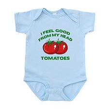 I Feel Good From My Head Tomatoes Infant Bodysuit