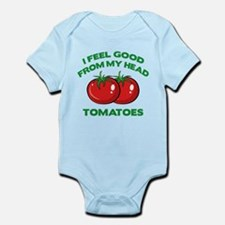 I Feel Good From My Head Tomatoes Onesie