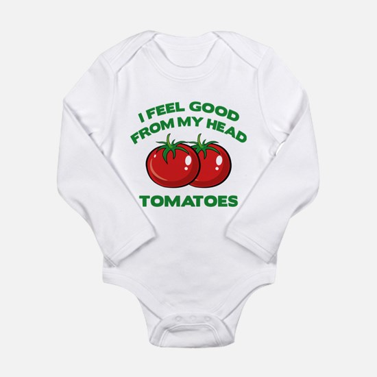 I Feel Good From My Head Tomatoes Baby Outfits