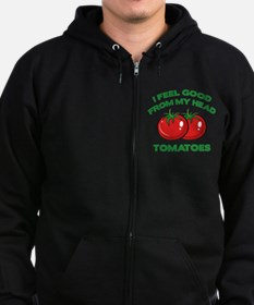 I Feel Good From My Head Tomatoes Zip Hoodie