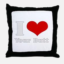 i love (heart) your butt  Throw Pillow