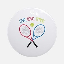 Live, Love, Tennis Ornament (Round)