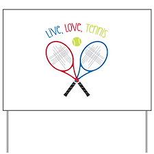 Live, Love, Tennis Yard Sign