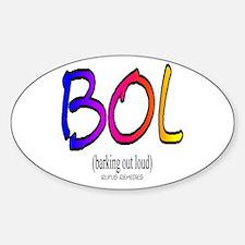 Dog Saying BOL Oval Decal