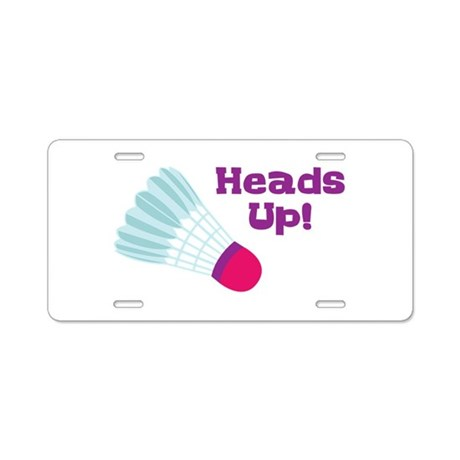 Heads Up! Aluminum License Plate