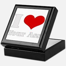 I Love (Heart) your ass Keepsake Box