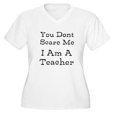 You Dont Scare Me I Am A Teacher Plus Size T-Shirt